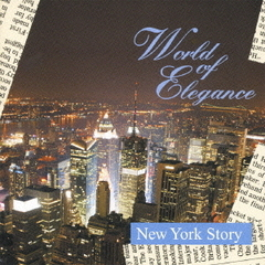 World of Elegance 「NEW YORK STORY」