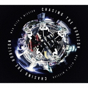 MAN WITH A MISSION/Chasing the Horizon(初回生産限定盤/CD+DVD)