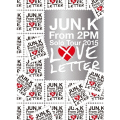 "Jun. k (From 2PM)/Jun. k (From 2PM) Solo Tour 2015 ""LOVE LETTER"" in MAKUHARI MESSE 初回生産限定盤"
