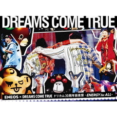 Dreams Come True/ENEOS × DREAMS COME TRUEドリカム30周年前夜祭 ~ENERGY for ALL~