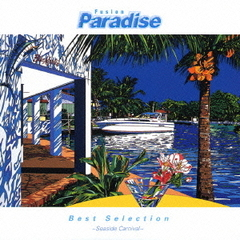 Fusion Paradise Best Selection~SEASIDE CARNIVAL~