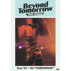 "浜田麻里/Beyond Tomorrow Tour '91~'92 ""TOMORROW"""