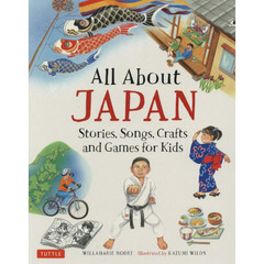 All About JAPAN Stories,Songs,Crafts and Games for Kids