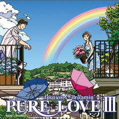 PURE LOVE III ~forever dreamin'~