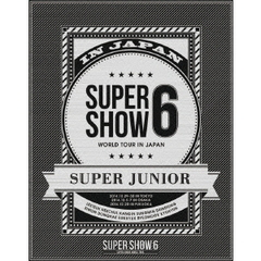 SUPER JUNIOR/SUPER JUNIOR WORLD TOUR SUPER SHOW6 in JAPAN <初回生産盤>(Blu-ray Disc)