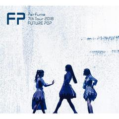 Perfume/Perfume 7th Tour 2018 「FUTURE POP」 初回限定盤