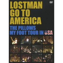 the pillows/LOSTMAN GO TO AMERICA ~THE PILLOWS MY FOOT TOUR IN USA~
