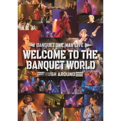 BANQUET/WELCOME TO THE BANQUET WORLD -RUSH AROUND-(DVD)