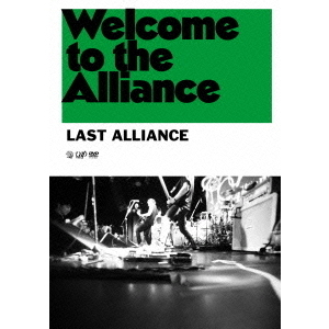 LAST ALLIANCE/Welcome to the Alliance