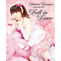 田村ゆかり/田村ゆかり Love・Live *Fall in Love*(Blu-ray Disc)