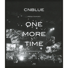 CNBLUE/ARENA TOUR 2013 -ONE MORE TIME- @NIPPONGAISHI HALL(Blu-ray Disc)