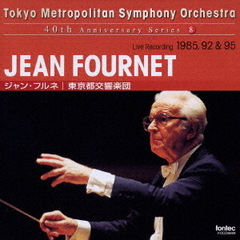 Tokyo Metropolitan Symphony Orchestra 40th Anniversary Series 8 JEAN FOURNET