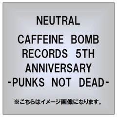 CAFFEINE BOMB RECORDS 5TH ANNIVERSARY -PUNKS NOT DEAD-
