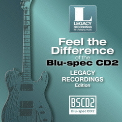 聴き比べ体感!Blu-spec CD2×CD Legacy Recordings編