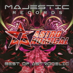 BEST OF ASTRODELIC MIXED BY ASTRONOMICAL