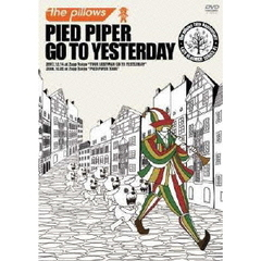 the pillows/PIED PIPER GO TO YESTERDAY