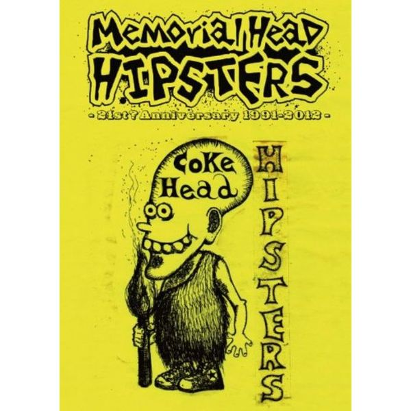 COKEHEAD HIPSTERS/MEMORIALHEAD HIPSTERS-21st? Anniversary 1991-2012-