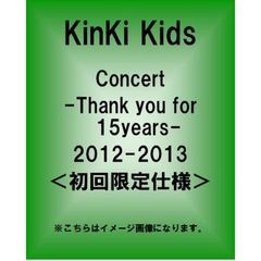 KinKi Kids/KinKi Kids Concert -Thank you for 15years- 2012-2013 <初回限定仕様>