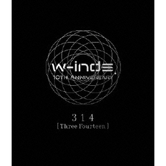 w-inds./w-inds. 10th Anniversary 314 [Three Fourteen](Blu-ray Disc)