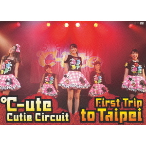 ℃-ute/℃-ute Cutie Circuit ~First Trip to Taipei~