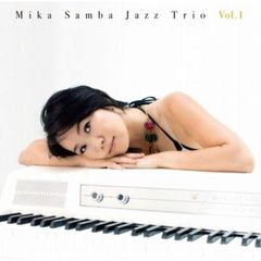 MIKA SAMBA JAZZ TRIO Vol.1