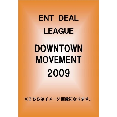 ENT DEAL LEAGUE/DOWNTOWN MOVEMENT 2009