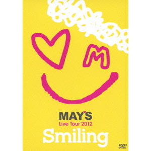 "MAY'S/Live Tour 2012 ""Smiling"""