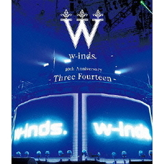 w-inds./w-inds. 10th Anniversary -Three Fourteen- at 日本武道館(Blu-ray Disc)