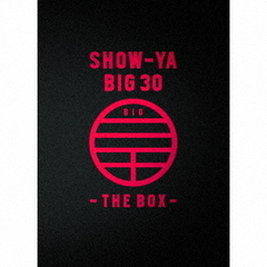 SHOW-YA BIG 30-THE BOX-