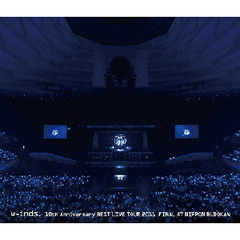 w-inds./w-inds. 10th Anniversary BEST LIVE TOUR 2011 FINAL at 日本武道館(Blu-ray Disc)