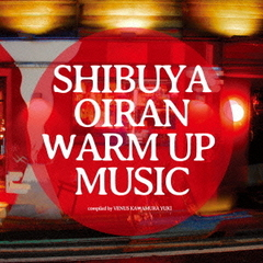 SHIBUYA OIRAN warm up music