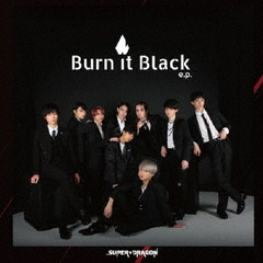 SUPER★DRAGON/Burn It Black e.p.
