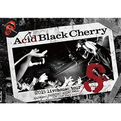 Acid Black Cherry/2015 livehouse tour S -エス-