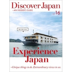 Discover Japan - AN INSIDER'S GUIDE 「Experience Japan -Unique things to do. Extraordinary views to s