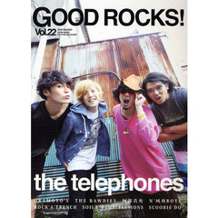 GOOD ROCKS! GOOD MUSIC CULTURE MAGAZINE Vol.22 the telephones OKAMOTO'S THE BAWDIES