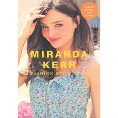 MIRANDA KERR FASHION STYLE BOOK SIMPLE,CASUAL AND CLASSY