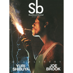 Sb Skateboard Journal 2016EARLYSUMMER HEADLINERS YURI SHIBUYA JOE BROOK