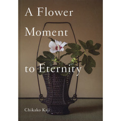 A Flower Moment to Eternity