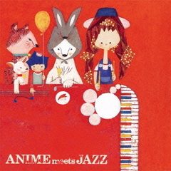 ANIME meeets JAZZ ~Cheerful Songs~