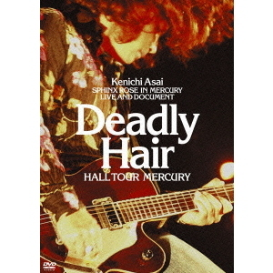 浅井健一/Deadly Hair -HALL TOUR MERCURY-