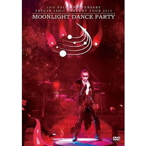 "石井竜也/TATUYA ISHII CONCERT TOUR 2012 ""MOONLIGHT DANCE PARTY"""