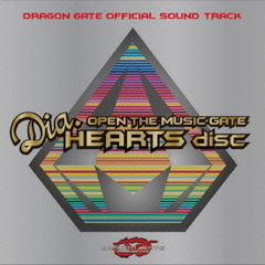 DRAGON GATE OFFICIAL SOUND TRACK OPEN THE MUSIC GATE - Dia.HEARTS disc-