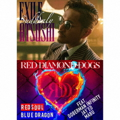 EXILE ATSUSHI/RED DIAMOND DOGS/Suddenly / RED SOUL BLUE DRAGON(CD+Blu-ray Disc3枚組)(外付特典:B3サイズポスター)