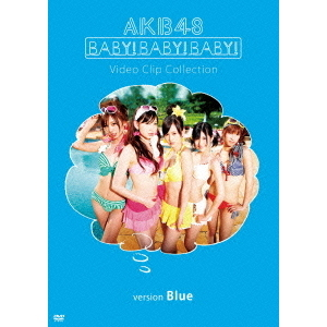 AKB48/Baby! Baby! Baby! Video Clip Collection <Version Blue>