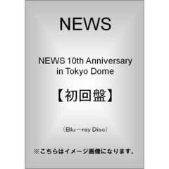 NEWS/NEWS 10th Anniversary in Tokyo Dome<初回仕様>(Blu-ray Disc)