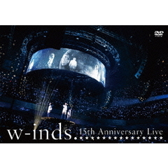 w-inds./w-inds. 15th Anniversary Live