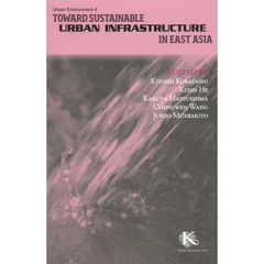 Toward Sustainable Urban Infrastructure in East Asia Revised edition