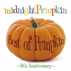 Best of Pumpkin~5th Anniversary~