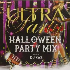 ULTRA PARTY -HALLOWEEN PARTY MIX- mixed by DJ KAZ