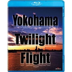 Yokohama Twilight Fligft ~横浜夕景飛行~(Blu-ray Disc)